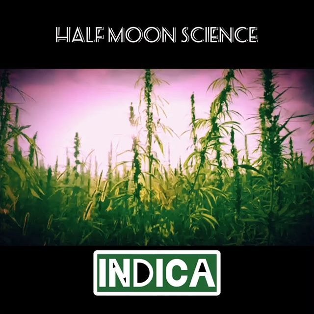 Artist: Half Moon Science⠀ Song: Indica⠀ Release Date: 3/6/2020⠀ ⠀ New joint dropping Friday.  Please pre-save and share.  Click link in bio.
